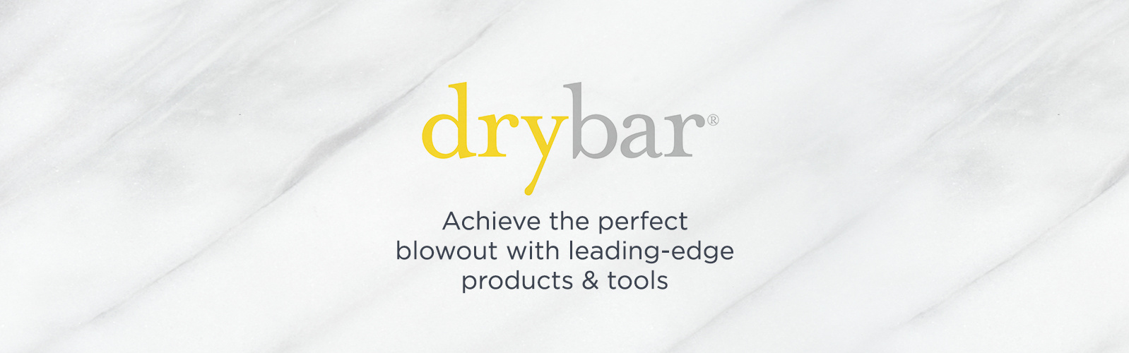 Drybar, Achieve the perfect blowout with leading-edge products & tools