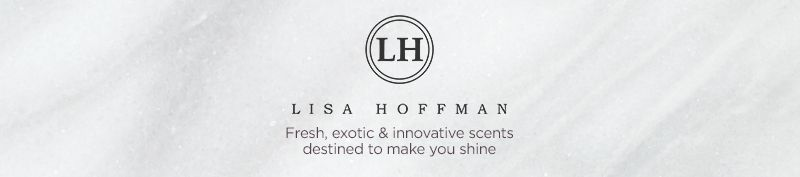 Lisa Hoffman Fresh, exotic & innovative scents destined to make you shine