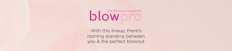 blowpro With this lineup, there's nothing standing between you & the perfect blowout