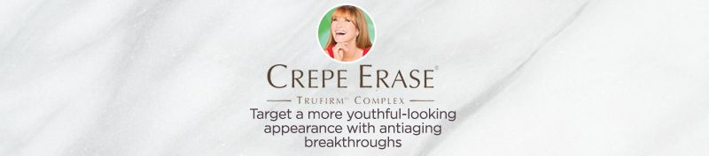 Crepe Erase Target a more youthful-looking appearance with antiaging breakthroughs