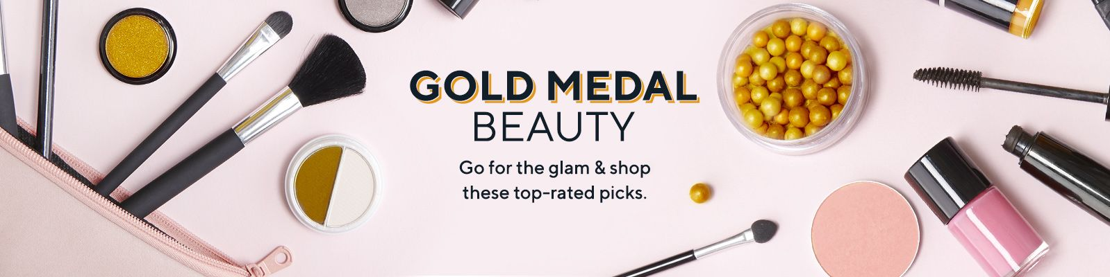 Gold Medal Beauty Go for the glam & shop these top-rated picks.