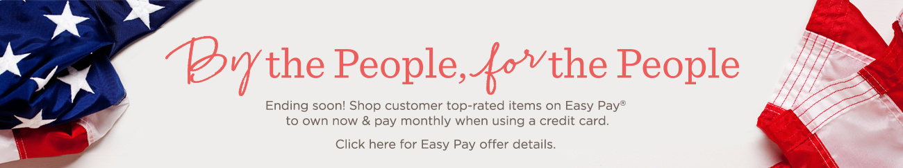 By the People, for the People, Ending soon! Shop customer top-rated items on Easy Pay® to own now & pay monthly when using a credit card. Click here for Easy Pay offer details.