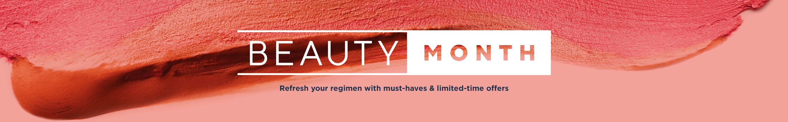 Beauty Month — Refresh your regimen with must-haves & limited-time offers