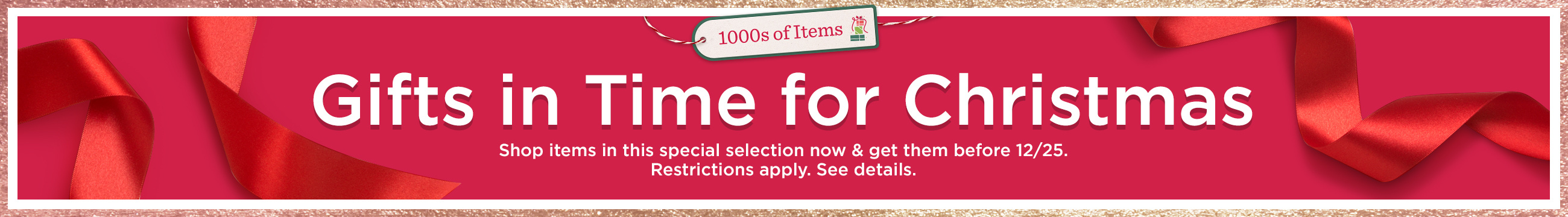 1000s of Items — Gifts in Time for Christmas — Shop items in this special selection now & get them before 12/25. Restrictions apply. See details.