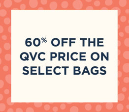 60% off the QVC Price on Select Bags