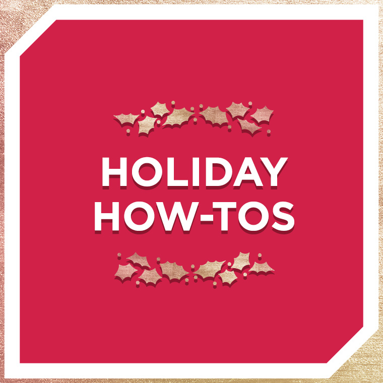 Holiday How-Tos