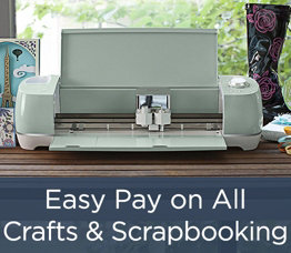Easy Pay on All Crafts & Scrapbooking