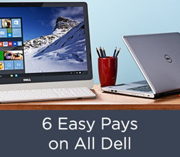 6 Easy Pays on All Dell