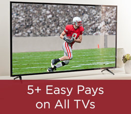 5+ Easy Pays on All TVs
