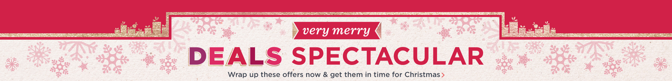 Very Merry Deals Spectacular — Wrap up these offers now & get them in time for Christmas