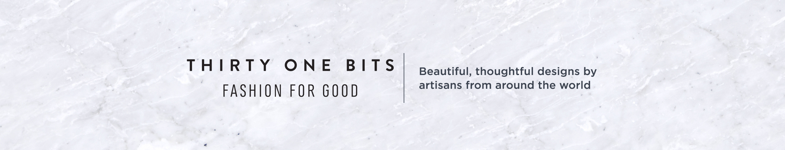 31 Bits Fashion for Good. Beautiful, thoughtful designs by artisans from around the world