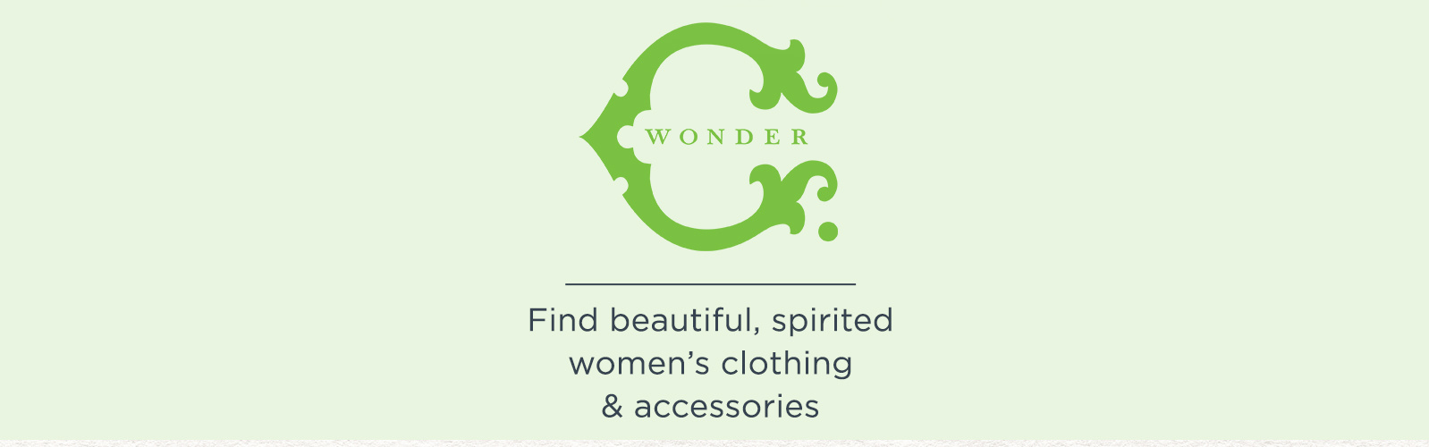 C. Wonder - Find beautiful, spirited women's clothing & accessories