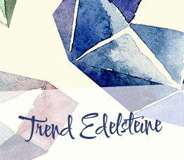 Trend Edelsteine