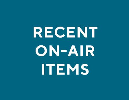 Recent On-Air Items